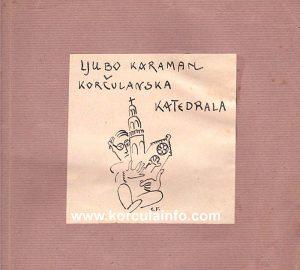 "Book ""Korčulanska katedrala"" by Ljubo Karaman , front page drawing by Cvito Fisković (published 1939)"