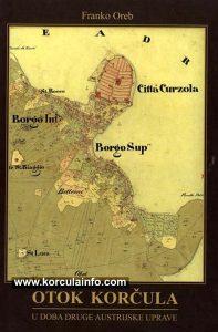 Franko Oreb Otok Korčula u doba druge austrijske uprave