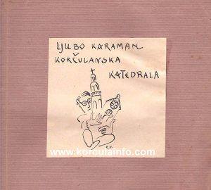 "Book ""Korčulanska katedrala"" by Ljubo Karaman , front page drawing by Cvito Fisković (published 1939)"
