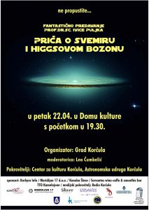Priča o svemiru i Higgsovom bozonu - Korcula, 22.04.2016